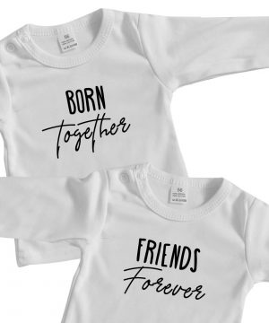Twin baby shirts born together friends forever